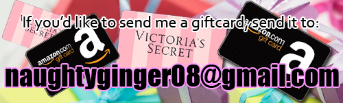 If you want to send me a giftcard: naughtyginger08@gmail.com